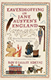 Eavesdropping on Jane Austen's England: How our ancestors lived two centuries ago (English Edition)