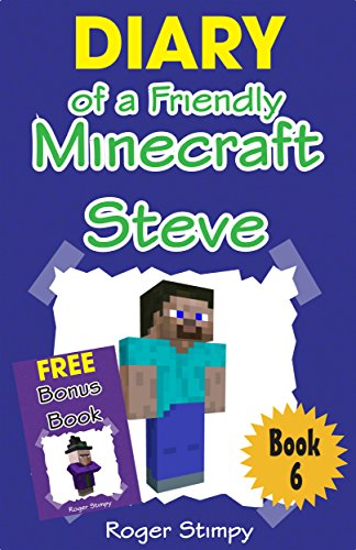 Minecraft: Diary of a Friendly Minecraft Steve (Minecraft Village Series Book 6) (English Edition)