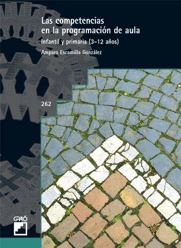 Las Competencias En La Programación De Aula: 262 (Grao - Castellano) por Amparo Escamilla González