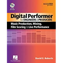 Digital Performer for Engineers and Producers: Music Production, Mixing, Film Scoring, and Live Performance (Quick Pro Guides) by David E Roberts (23-Oct-2013) Paperback
