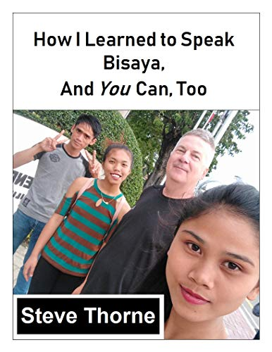 How I Learned to Speak Bisaya, and You Can, Too: (Or Any Other Language) (English Edition)