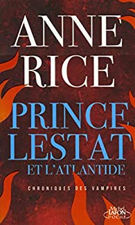 Prince Lestat et l'Atlantide par Anne Rice
