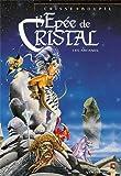 L'Epée de cristal - Les Arcanes de l'épée de christal
