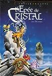 L'Ep�e de cristal : Les Arcanes de l'...