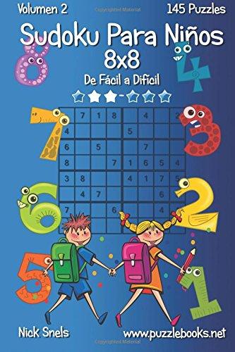 Sudoku Para Niños 8x8 - De Fácil a Difícil - Volumen 2-145 Puzzles: Volume 2