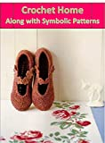 Crochet Home along with Symbolic patterns (English Edition)