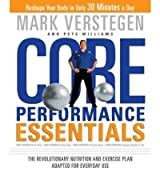 (CORE PERFORMANCE ESSENTIALS: THE REVOLUTIONARY NUTRITION AND EXERCISE PLAN ADAPTED FOR EVERYDAY USE ) By Verstegen, Mark (Author) Paperback Published on (01, 2007)