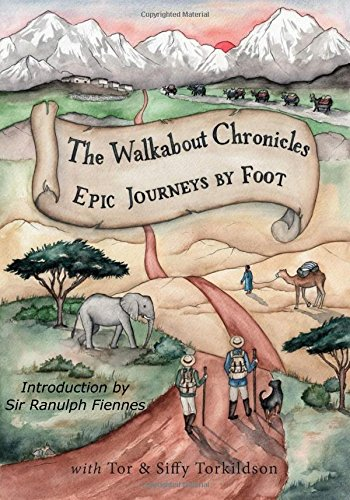 the-walkabout-chronicles-epic-journeys-by-foot-volume-1-the-chronicles-series
