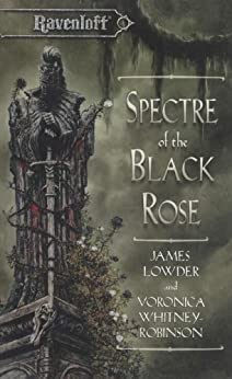 Spectre of the Black Rose: Terror of Lord Soth, Book II (Ravenloft The Covenant)