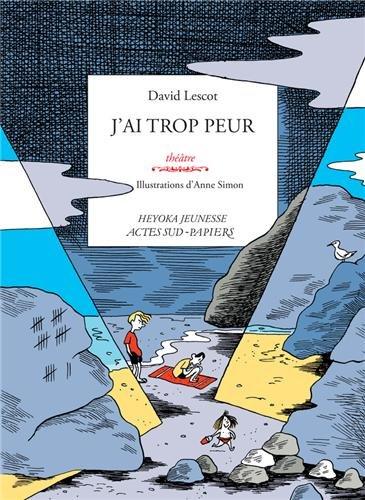 J'ai trop peur par David Lescot