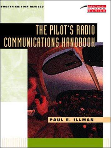 The Pilot's Radio Communications Handbook (Tab Practical Flying) por Paul E. Illman