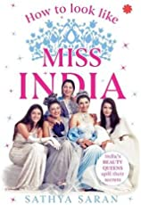 How to Look Like Miss India