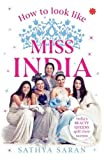 #8: How to Look Like Miss India
