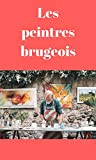 Les peintres brugeois  (French Edition)