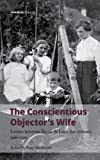 The Conscientious Objector's Wife, 1916-1919 (Handheld Research)