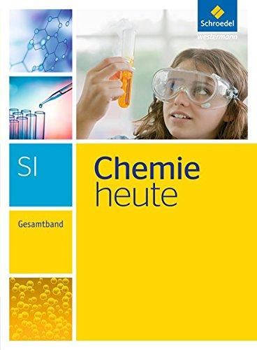 Chemie heute SI / Gesamtband - Ausgabe 2013: Chemie heute SI - Ausgabe 2013: Gesamtband