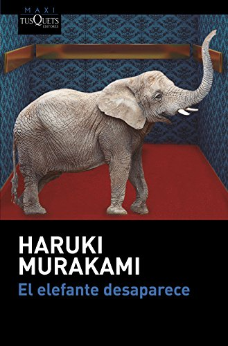 El elefante desaparece (MAXI) por Haruki Murakami