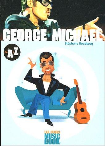 George Michael de A à Z
