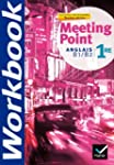 Meeting Point Anglais 1re �d. 2011 -...