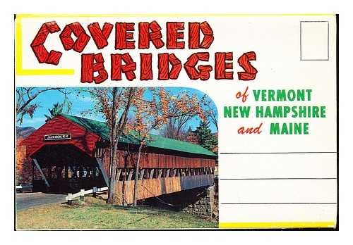 Covered Bridges of Vermont, New Hampshire and Maine
