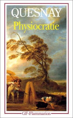 PHYSIOCRATIE. Droit naturel, Tableau économique et autres textes par François Quesnay