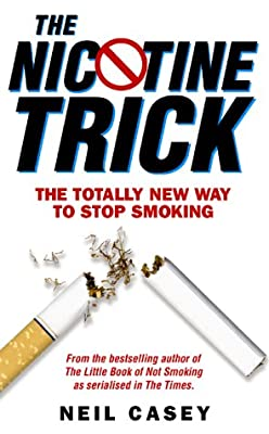 The Nicotine Trick: The Totally New Way To Stop Smoking from Metro Books, London