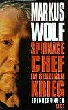 Spionagechef im geheimen Krieg - Markus Wolf