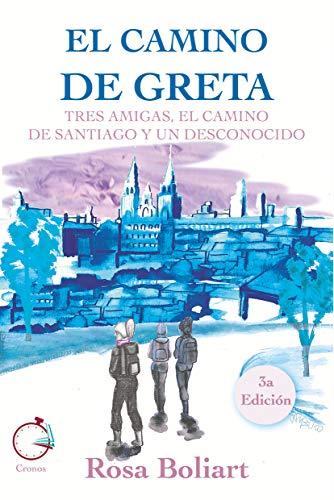 EL CAMINO DE GRETA: Tres amigas, el Camino de Santiago y un ...