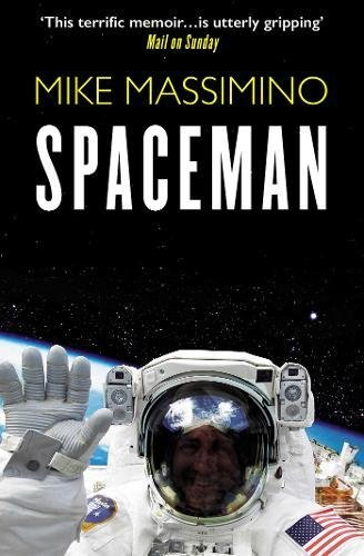 Spaceman: An Astronaut's Unlikely Journey to Unlock the Secrets of the Universe por Mike Massimino