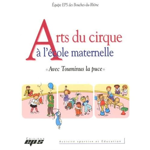 Arts du cirque à l'école maternelle : Avec Touminus la puce