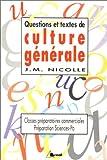 Questions et textes de culture générale : Classes préparatoires commerciales, préparation à Sciences-Po et aux concours administratifs