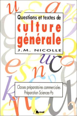 Questions et textes de culture générale. Classes préparatoires commerciales, préparation au sciences