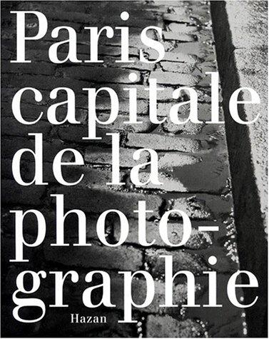 Paris capitale de la photographie par Collectif, Sylviane de Decker Heftler, Michel Luxembourg