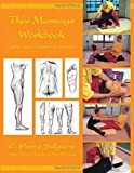 Thai Massage Workbook: Basic and Advanced Courses