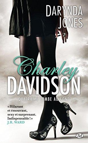 Charley Davidson, Tome 4: Quatrième tombe au fond par Darynda Jones