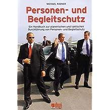 Personen- und Begleitschutz: Ein Handbuch zur planerischen und taktischen Durchführung von Personen- und Begleitschutz