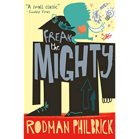 Freak the Mighty. Rodman Philbrick
