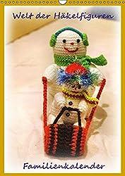 Welt der Häckelfiguren (Wandkalender 2016 DIN A3 hoch): Familienkalender Häckelfiguren (auch Amigurumi genannt) (Planer, 14 Seiten) (CALVENDO Hobbys)