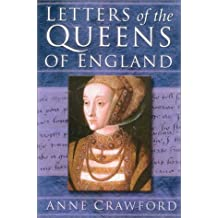Letters of the Queens of England (1100-1547)