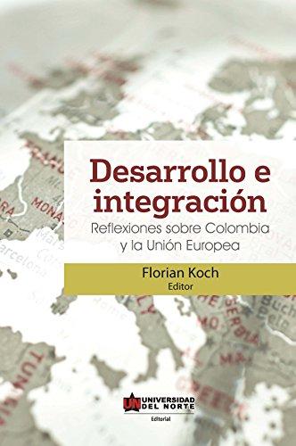 Desarrollo e integración: Reflexiones sobre Colombia y la Unión Europea por Florian Koch