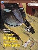 """Afficher """"Le chevalier Bill Boquet au secours de la petite souris"""""""