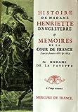Histoire de Madame Henriette d'Angleterre suivie de Mémoires de la Cour de France pour les années 1688 et 1689 - Mercure de France Le temps retrouvé