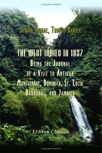 the-west-indies-in-1837-being-the-journal-of-a-visit-to-antigua-montserrat-dominica-st-lucia-barbado