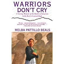 Warriors Don't Cry: Searing Memoir of Battle to Integrate Little Rock