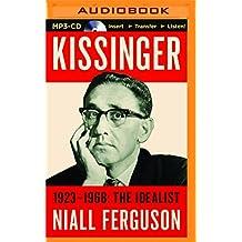 Kissinger 1923-1968: The Idealist
