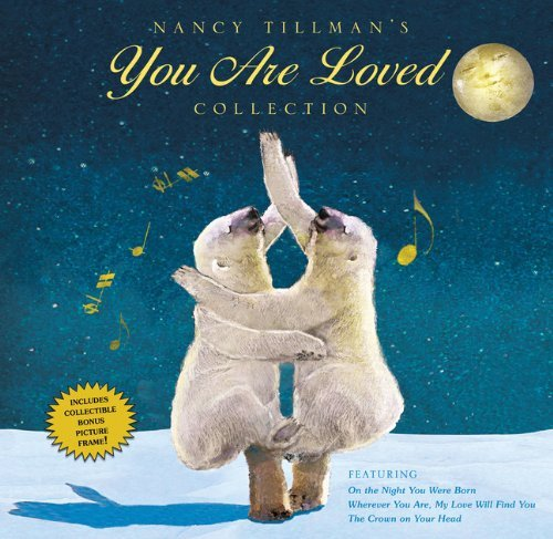 Nancy Tillman's YOU ARE LOVED Collection: On the Night You Were Born; Wherever You Are, My Love Will Find You; and The Crown on Your Head by Nancy Tillman (2012-10-16)