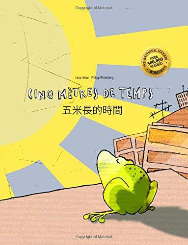 Cinq mètres de temps/Wu mi zhang de shijian: Un livre d'images pour les enfants (Edition bilingue français-chinois traditionnel) par Philipp Winterberg