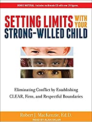 Setting Limits with Your Strong-Willed Child: Eliminating Conflict by Establishing Clear, Firm, and Respectful Boundaries by Robert J. MacKenzie Ed. D. (2011-11-28)