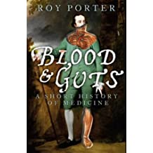 Blood and Guts: A Short History of Medicine