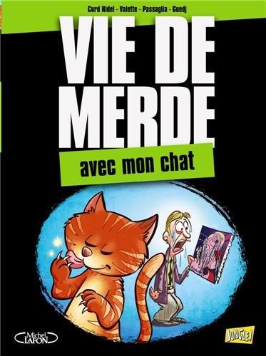 Vie de merde, Tome 5 : Avec mon chat